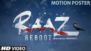 RAAZ Reboot Motion Poster Emraan Hashmi, Kriti Kharbanda, Gaurav Arora Vikram Bhatt