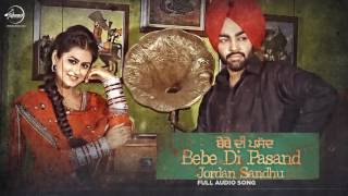 Bebe Di Pasand (Full Audio Song) Jordan Sandhu Punjabi Song Collection