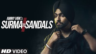 AMMY VIRK : Surma To Sandals Video Song B Praak Jaani New Song 2016