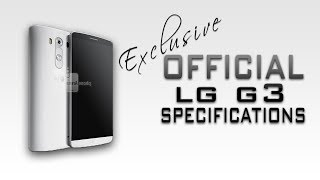 OFFICIAL! LG G3 Specification's Released [1440p Display,5.5inch,snapdragon 801 and much more]