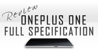 OnePlus One Full Specs Review [4k Capture,Snapdragon 801,Benchmarks & Much More]