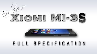 Xiomi MI-3S Full Specification Review [Snapdragon 801,2.5 ghz,3 GB ram & Much More]