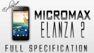 Micromax Canvas Elanza 2 Full Specification Review [Snapdragon 200,1gb RAM,5 inch & Much More]