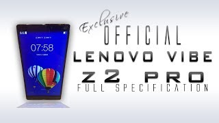 Lenovo Vibe Z2 PRO Full Specification Review [2K Display,Snapdragon 801,4000 mah batt & Much more]