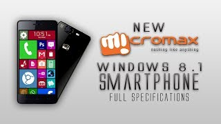 Micromax Windows Phone 8.1 Full Specification Revealed [Snapdragon 800,2gb ram & much more]