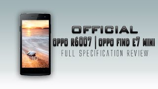 Oppo R6009 Find 7 mini Full Specification Review [Snapdragon 400,1gb ram & much more]
