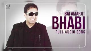Bhabi ( Audio Song ) Bai Amarjit Feat Miss Pooja Punjabi Song