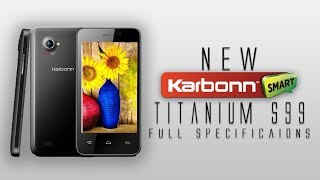 Karbonn TITANIUM S99 Full Specifications Review [Android 4.4 KitKat,QuadCore,5mp camera & much more]