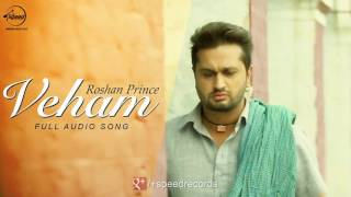 Veham ( Audio Song ) Roshan Prince Distt Sangrur Punjabi Song