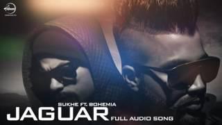 Jaguar (Audio Song )- Muzical Doctorz Sukhe Feat Bohemia - Punjabi Song