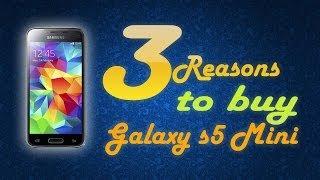 TOP 3 Reasons to Buy Samsung Galaxy S5 MINI