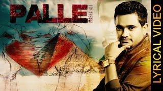 PALLE MASHA ALI LYRICAL VIDEO  New Punjabi Sad Songs 2016