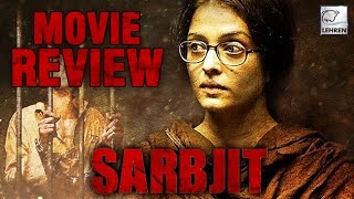 Sarbjit Movie Review - Aishwarya Rai - Randeep Hooda