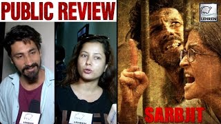 Sarbjit Public Review - Aishwarya Rai - Randeep Hooda