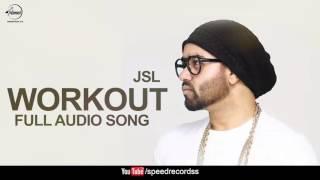 Workout (Full Audio Song) JSL Feat Ikka Punjabi Song Collection