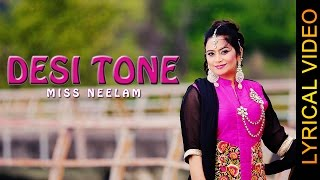 DESI TONE MISS NEELAM  LYRICAL VIDEO  New Punjabi Songs 2016