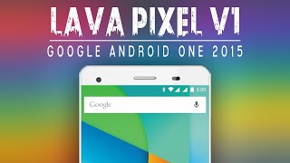 Lava Pixel V1 / Google Android One 2nd Gen 2015 - Best Budget Android Smartphone