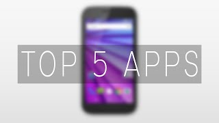 Top 5 Must Have Apps For Moto G 3rd Gen & Other New Android Users.