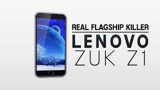 New LENOVO Zuk Z1 - All You Need to know.