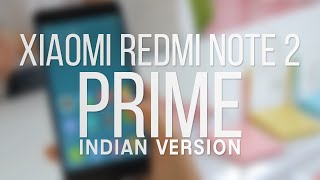 New Xiaomi Redmi Note 2 PRIME - All You Need To Know [INDIAN Version]