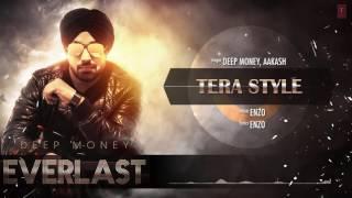 Tera Style Full Song (Audio) Deep Money Aakash | Album: EVERLAST Latest Punjabi Song 2016