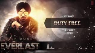 DEEP MONEY: Duty Free Full Song (Audio) Album: EVERLAST Latest Punjabi Song 2016