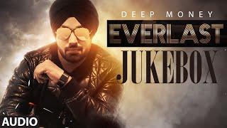 Deep Money: Everlast FULL ALBUM ( Jukebox) Latest Punjabi Songs 2016