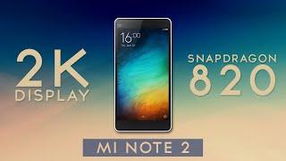 New Xiaomi Mi Note 2 - Worlds First Snapdragon 820 Powered Smartphone.