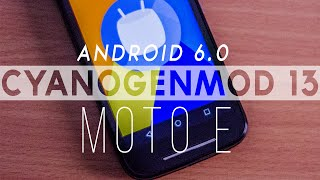 Install Android 6.0 On Moto E 1st gen & 2nd Gen - Cyanogenmod 13/Marshmallow