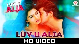 Luv U Alia - Title Track Anudeep Jassie Gift Chandan Kumar & Sangeeta Chauhan