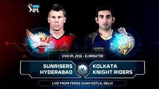 SRH vs KKR - M-58, Eliminator match - VIVO IPL 2016.
