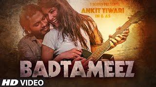 Ankit Tiwari : BADTAMEEZ Video Song Sonal Chauhan New Song 2016