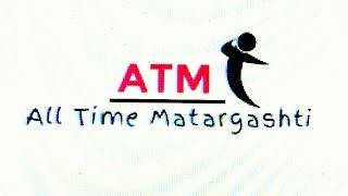 ATM - All Time Matargashti