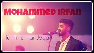 Mohammed Irfan II Live Performance II Tu hi tu har Jagah aaj kal kyun hai  - Kick