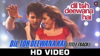 Dil Toh Deewana Hai - Title Track | Zubeen Garg | Dr. Kumar Vishvas | Haider Khan & Sada