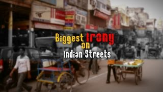 Biggest Irony on Indian Streets