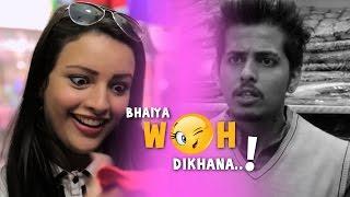 Bhaiya Woh Dikhana