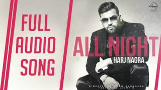 All Night ( Full Audio Song ) | Harj Nagra Ft. Jimmy G | Punjabi Song Collection