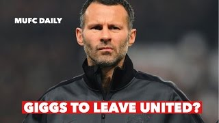 Ryan Giggs Set To Leave Manchester United?
