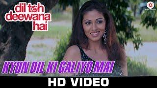 Kyun Dil Ki Galiyo Mai - Dil Toh Deewana Hai | Anand Raj Anand & Shreya Ghoshal | Haider Khan, Sada