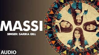 Sarika Gill: Massi Full Audio Song | Desi Routz |  Latest Punjabi Song
