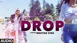 Mehtab Virk: DROP Full Audio Song | Preet Hundal | Latest Punjabi Song
