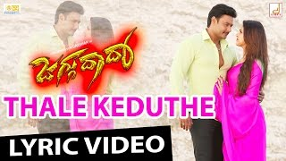 Jaggu Dada - Thale Keduthe HD Lyrical Video Song | Challenging Star Darshan | V Harikrishna