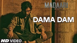 DAMA DAMA DAM Video Song | Madaari | Irrfan Khan, Jimmy Shergill