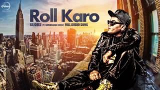 Roll Karo (Audio Song ) - Lil Golu feat. Shivranjani Singh