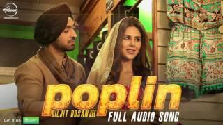 Poplin (Audio Song)   Sardaarji 2   Diljit Dosanjh, Sonam Bajwa, Monica Gill   Latest Punjabi Song