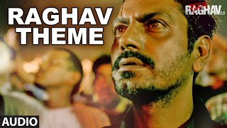 Raghav Theme Full Song (Audio) | Raman Raghav 2.0 | Nawazuddin Siddiqui | Ram Sampath