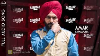Muchh Sardaar Di ( Full Audio Song ) | Amar Sajaalpuria | Punjabi Song Collection