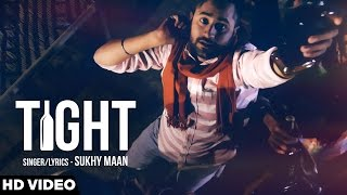 Tight - Sukhy Maan - Latest Punjabi Song 2016