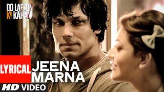 Jeena Marna Full Song with Lyrics | Do Lafzon Ki Kahani | Randeep Hooda, Kajal Aggarwal